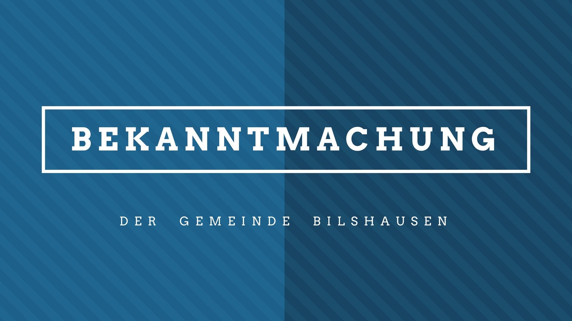 Bekanntmachung der Gemeinde Bilshausen
