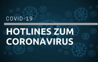 COVID-19: Hotlines zum Coronavirus
